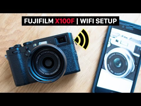 Fujifilm X100F WiFi Setup | Using The Fujifilm Camera Remote App To Control And Share