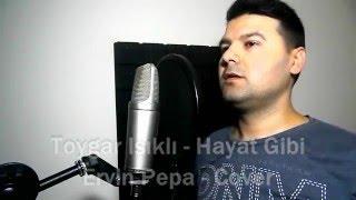 Download Toygar Işıklı - Hayat Gibi ( Ervin Pepa Cover) MP3 song and Music Video