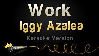Iggy Azalea - Work (Karaoke Version)