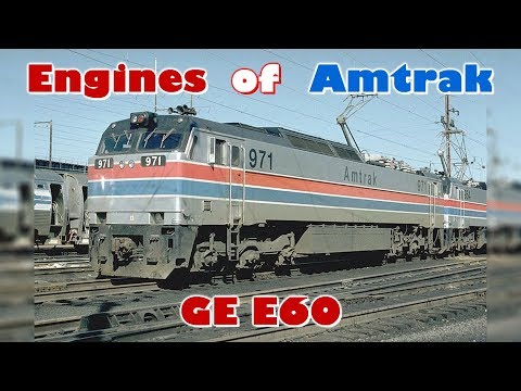 Engines of Amtrak - GE E60