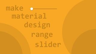 Make Material Design Range Slider