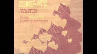 Choklate - Waitin.wmv