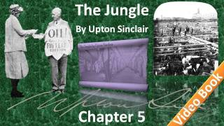 Chapter 05 - The Jungle by Upton Sinclair(, 2011-12-06T04:29:14.000Z)