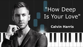 "Calvin Harris ft Disciples - ""How Deep Is Your Love"" Piano Tutorial - Chords - How To Play - Cover"