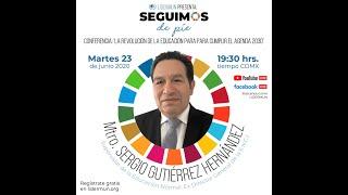 Conferencia: La Revolución de la Educación para Cumplir con el Agenda 2030 con Sergio Gutiérrez