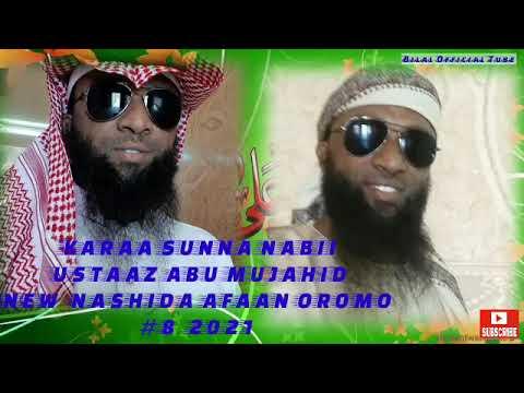 Download Abu Mujahid Karaa Sunnaa Nabii Nashida Afaan Oromo Haraya 2021