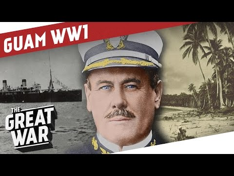 The First American Shots Of WW1 - Guam And The Cormoran I THE GREAT WAR Special