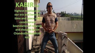 KABIR The highest mystique of our era and beyond time and space  by Dr ChandraShekarBhatt no 3