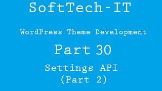 WordPress Theme Development Part 30 ( WordPress Settings API - Part 2 )
