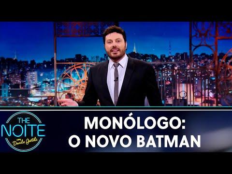 Monólogo: O novo Batman  The Noite 220519