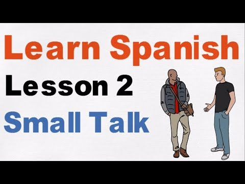 Learn Spanish Lesson 2 - General Small Talk ( How are you/ I'm fine )