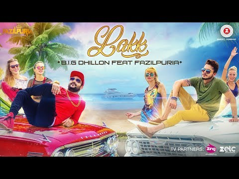 Lakk | Official Song | Big Dhillon & Fazilpuria | Haryanvi & Punjabi Song