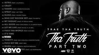 Trae Tha Truth - Work