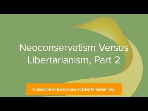 Excursions, Ep. 29: Neoconservatism Versus Libertarianism, Part 2