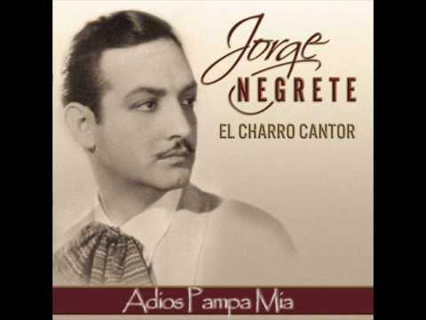 Jorge Negrete - Adios Pampa Mia