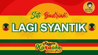 LAGI SYANTIK (Karaoke Reggae) By Daehan Musik
