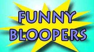 Funny Bloopers