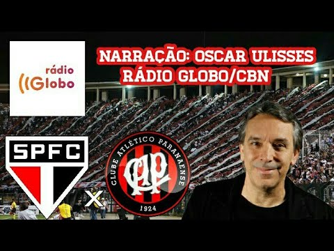 São Paulo 2 x 1 Atlético PR - Oscar Ulisses - Rádio Globo/CBN - Brasileirão - 14/10/2017