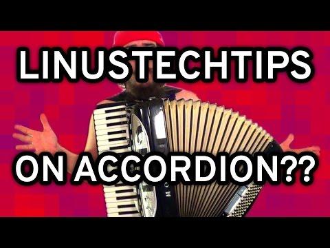 LinusTechTips intro on ACCORDION??