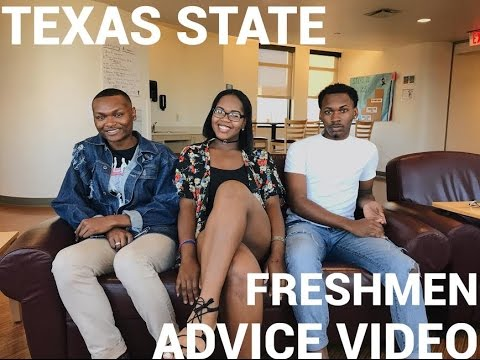 Texas State Freshmen Advice Video Pt 1