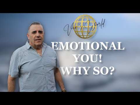 Vic's World - Emotional you! Why so?