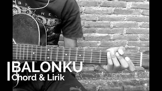 BALONKU (CHORD & LIRIK)