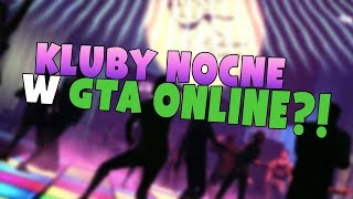 NOWE DLC GTA ONLINE - ⚡PLOTKI⚡ NOCNE KLUBY