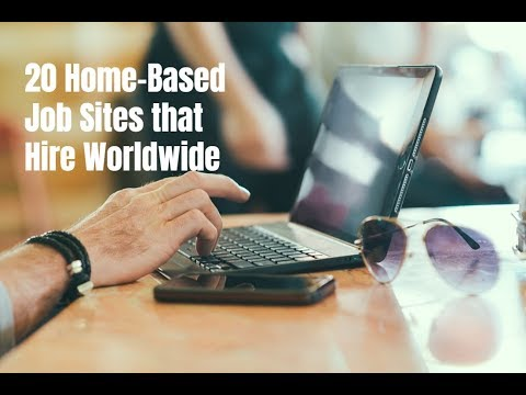 20 Home-Based Job Sites that Hire Worldwide