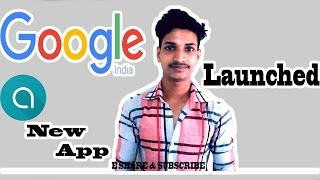 |HINDI| Google Launched new app 12 april 2017 | How to use ? |