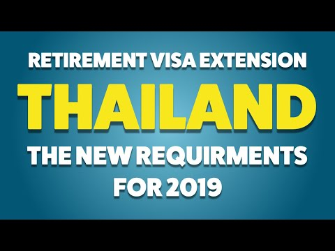 Retirement Extension Visa Thailand May 2019 News