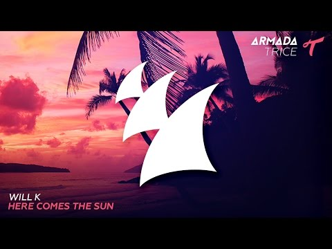 Will K - Here Comes The Sun (Radio Edit)