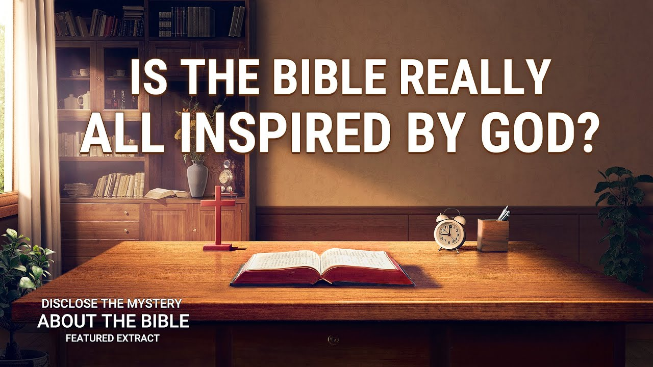 """Gospel Movie Extract 4 From """"Disclose the Mystery About the Bible"""": Is the Bible Really All Inspired by God?"""