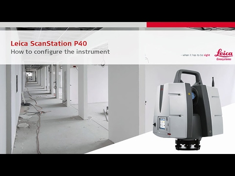 Leica ScanStation P40: How-to Configure The Instrument