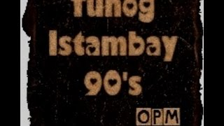 Repeat youtube video TUNOG ISTAMBAY 90'S OPM BAND