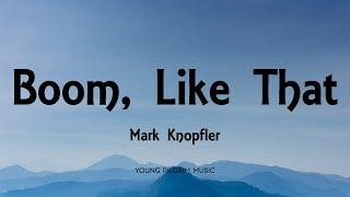 Mark Knopfler - Boom, Like That (Lyrics) - Shangri-La (2004)