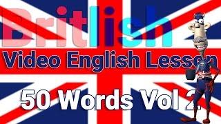 Video British English Vocabulary 50 Words Volume 2 download MP3, 3GP, MP4, WEBM, AVI, FLV Desember 2017