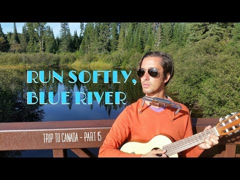 Run Softly, Blue River - live in Algonquin National Park- Johnny Cash cover - Trip to Canada, PART15