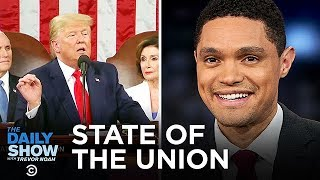 Trump's 2020 State of the Union | The Daily Show