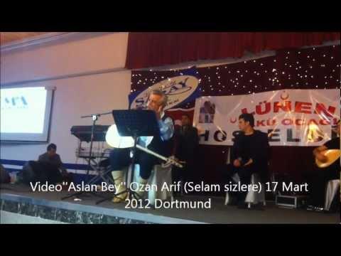 Ozan Arif (Selam sizlere) 17 mart 2012 Dortmund.