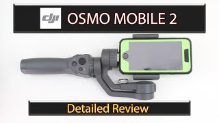 DJI OSMO MOBILE 2 REVIEW - All the features, modes and settings