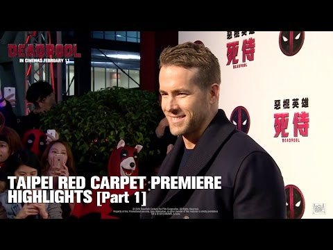 Deadpool ['Taipei Red Carpet Premiere Highlights' Part 1/2 (HD)]