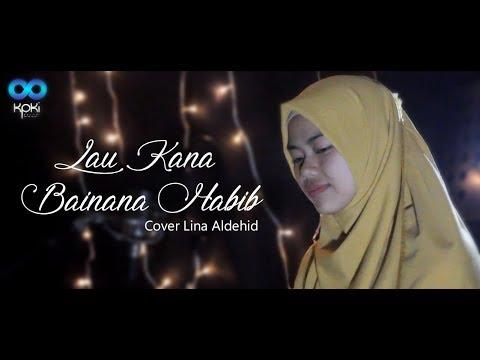 Lau kana bainana habib (Cover Lina Aldehid)