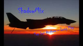 TOP GUN ANTHEM   ShadowMix Long Mix