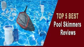Top 5 Best Pool Skimmer Reviews | Best Pool Skimmers 2018