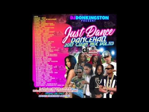 Dj Don Kingston Just Dance 2017 Dancehall Clean Mix Vol. 113