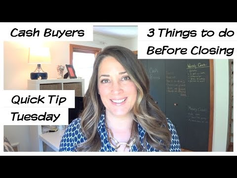 cash-buyers-|-3-things-to-do-before-closing