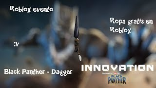 How to get the Black Panther - Dagger Roblox Innovation Event Roblox English ?