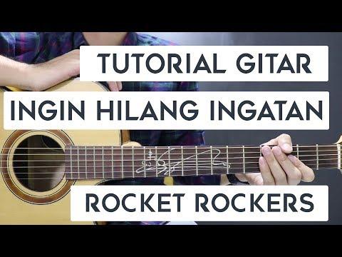 (Tutorial Gitar) ROCKET ROCKERS - Ingin Hilang Ingatan | Mudah Dan Cepat Dimengerti Untuk Pemula