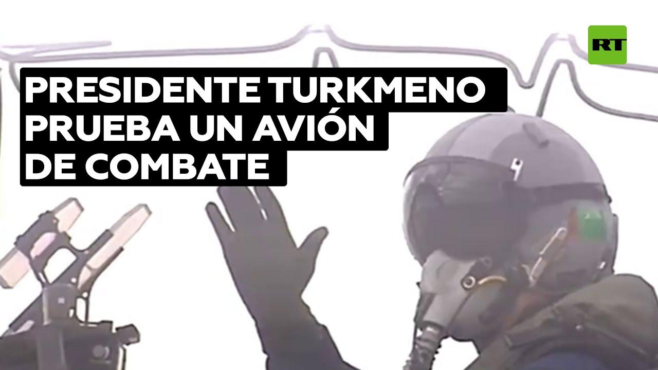 El presidente de Turkmenistán prueba personalmente un avión de combate