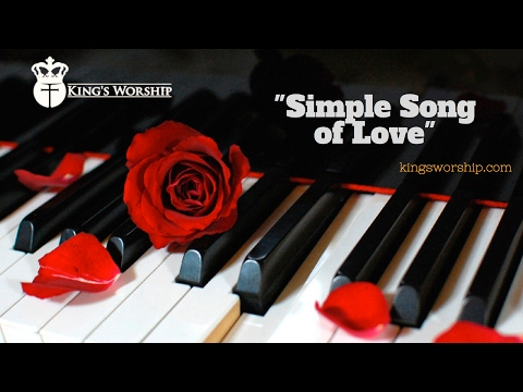 Simple Song Of Love - Soaking Music For Worship and Prayer